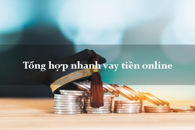 Tổng hợp nhanh vay tiền online
