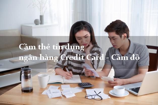 Camthetindung ngân hàng Credit Card - Cầm đồ