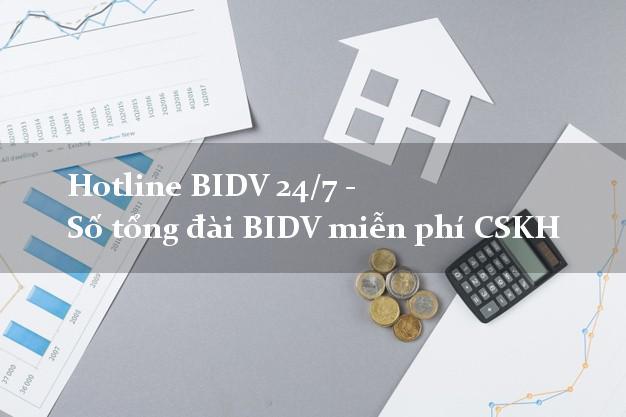 HotlineBIDV24/7 - Số tổng đài BIDV miễn phí CSKH