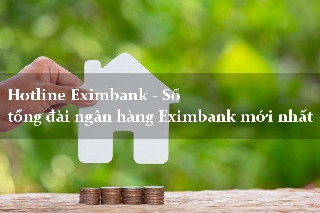 HotlineEximbank - Số tổng đài ngân hàng Eximbank mới nhất