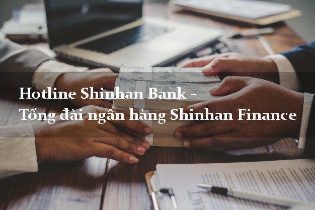 HotlineShinhanBank - Tổng đài ngân hàng Shinhan Finance