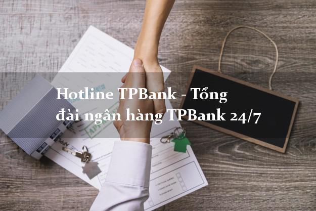 HotlineTPBank - Tổng đài ngân hàng TPBank 24/7