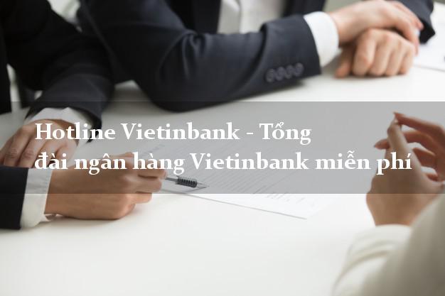 HotlineVietinbank - Tổng đài ngân hàng Vietinbank miễn phí