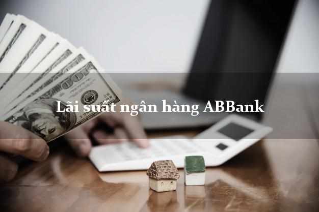 Lãi suất ngân hàng ABBank