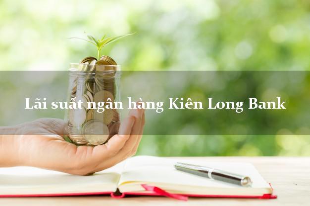 LaisuatnganhangKienLong Bank