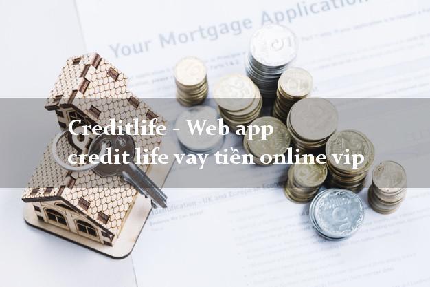 Creditlife - Web app credit life vay tiền online vip lãi suất 0%