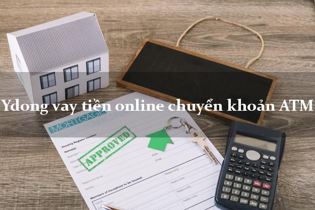 Ydong vay tiền online chuyển khoản ATM siêu nhanh như chớp