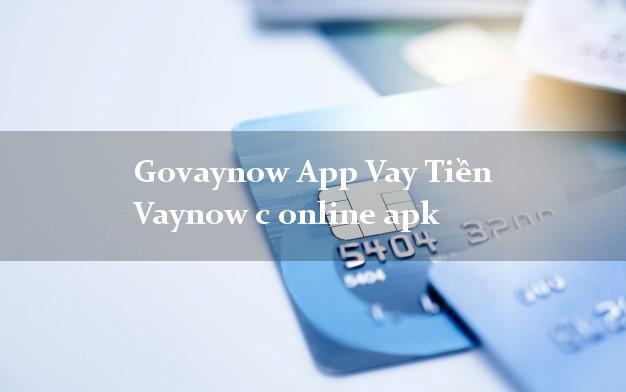 Govaynow App Vay Tiền Vaynow c online apk lấy liền trong ngày