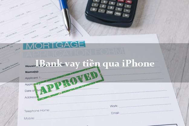 iBank vay tiền qua iPhone 6 7 8 X 11 12 Pro Max